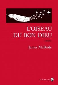 L'Oiseau du Bon Dieu, James McBride, Gallmeister