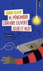 M. Pénombre libraire ouvert jour et nuit, Robin Sloan, Points