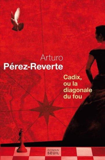 Cadix ou la diagonale du fou, Arturo Pérez Reverte
