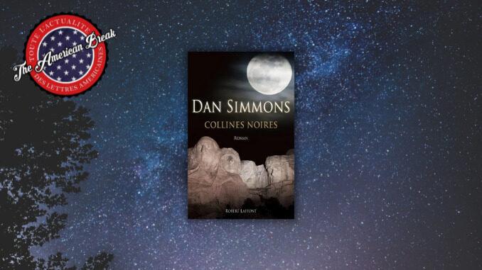 Collines noires, Dan Simmons, Robert Laffont