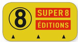 Une nouvelle maison d'édition à suivre : super 8 éditions