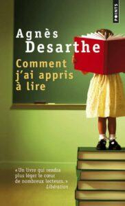 Comment j'ai appris à lire, Agnès Desarthe. Points Seuil, mai 2014