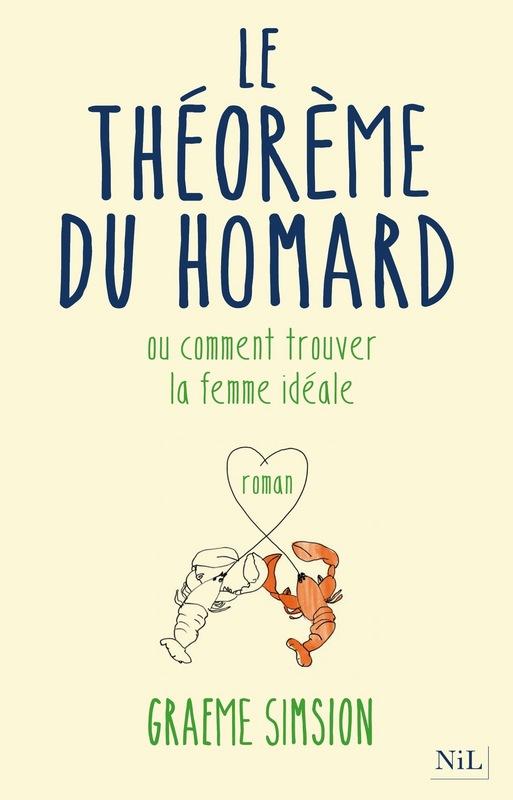 Le Théorème du homard, Graeme Simsion. Nil, mars 2014. Traduit de l'anglais par Odile Demange.