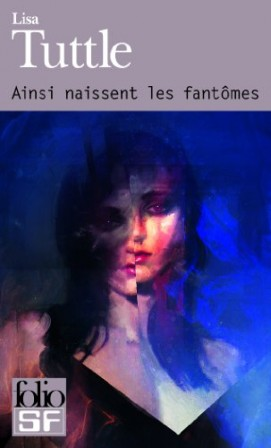 Ainsi_naissent_les_fantomes_Folio_SF_lisa-tuttle