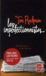 Les Imperfectionnistes, Tom Rachman. Le Livre de poche, 2012. Traduit de l'américain par Pierre Demarty.