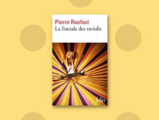 La Fractale des raviolis, Pierre Raufast