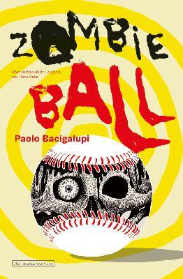 Zombie Ball Bacigalupi