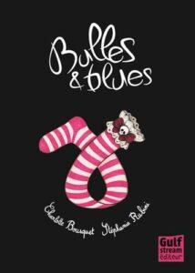 Bulles & Blues, Charlotte Bousquet, Stéphanie Rubini, Gulf Stream éditeur