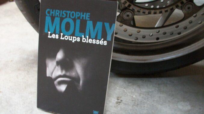 Les Loups blessés, Christophe Molmy. La Martinière