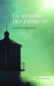 La Mémoire des embruns, Karen Viggers, les escales