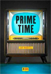 Prime Time, Jay Martel, Super 8 éditions