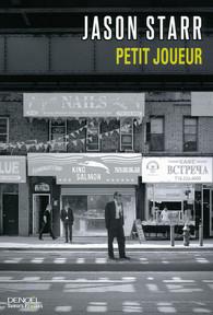 Petit Joueur, Jason Starr, éditions Denoël