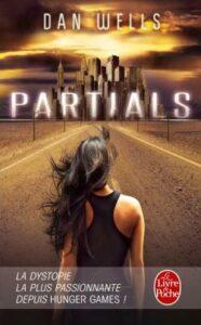 Partials, Dan Wells, Le Livre de poche