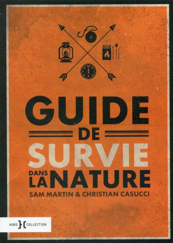 Guide de survie dans la nature, Sam Martin et Christian Casucci, Hors Collection