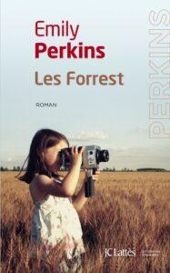 Les Forrest, Emily Perkins, Jean-Claude Lattès