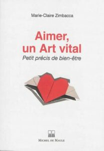 Aimer, un art vital - Petit précis de bien-être, Marie-Claire Zimbacca, Michel de Maule