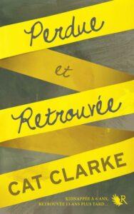 Perdue et retrouvée, Cat Clarke, Robert Laffont