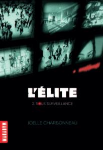 L'Elite, Sous surveillance, Joelle Charbonneau, Milan Macadam