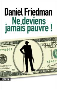 Ne deviens jamais pauvre, de Daniel Friedman, Sonatine éditions, 2015. Traduit de l'anglais par Charles Recoursé.