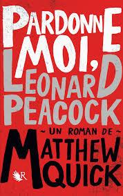 Pardonne-moi, Leonard Peacock, Matthew Quick, Robert Laffont