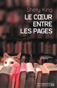 Le Cœur entre les pages, Shelly King, Préludes