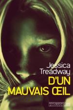 D'un mauvais oeil, Jessica Treadway, Préludes
