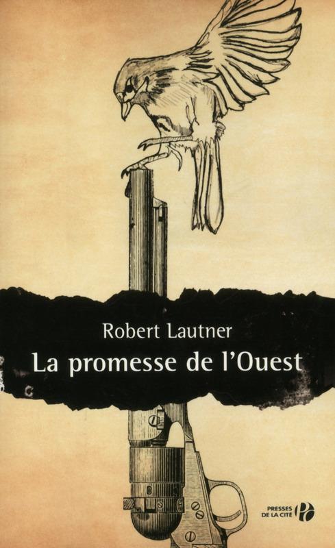 La Promesse de l'Ouest, Robert Lautner, presses de la cité