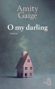 Belfond, Amity Gaige, O my darling
