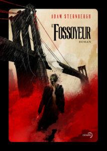 Le Fossoyeur, Adam Sternbergh, Denoël