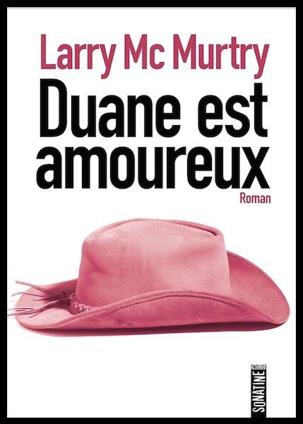 Duane est amoureux, Larry McMurtry, Sonatine