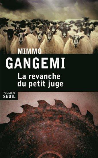 La Revanche du petit juge, Mimmo Gangemi, Seuil