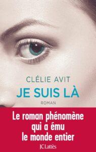 Je suis là, Clélie Avit, JC Lattès