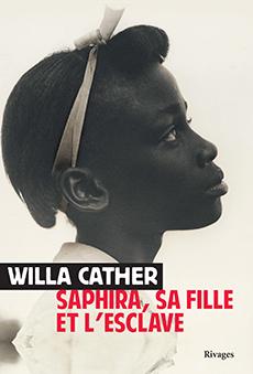 Saphira, sa fille et l'esclave, Willa Cather, Rivages