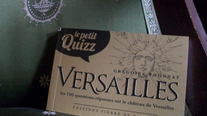 Le petit quizz : Versailles, Grégoire Thonnat, Editions Pierre de Taillac