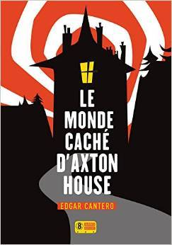 Le Monde caché d'Axton House, Edgar Cantero, Super 8