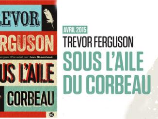 Sous l'aile du corbeau, Trevor Ferguson, Le Serpent à plumes
