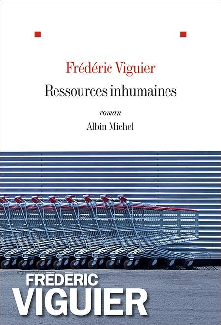 Ressources inhumaines, Frédéric Viguier, Albin Michel