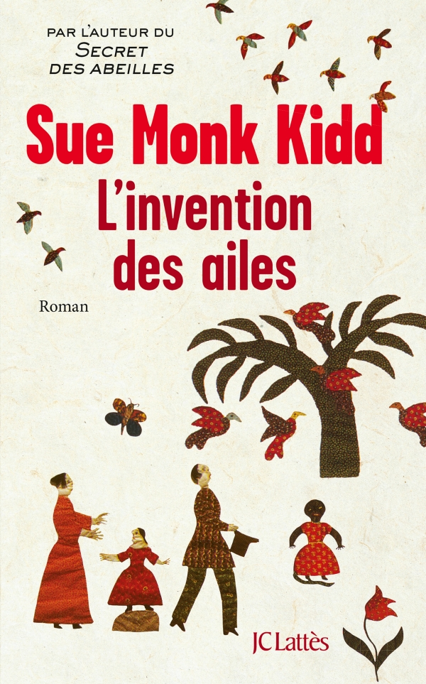 L'Invention des ailes, Sue Monk Kidd, Jean-Claude Lattès