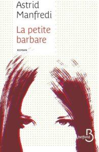 La Petite Barbare, Astrid Manfredi, Belfond