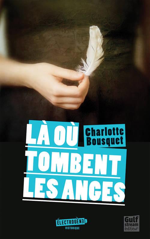 Là où tombent les anges, Charlotte Bousquet, Gulf Stream, Electrogène