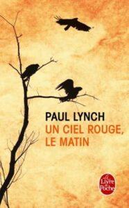 Un ciel rouge, le matin, Paul Lynch, Le livre de poche