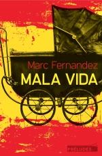 Mala vida, Marc Fernandez, Préludes
