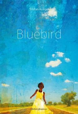 Bluebird, Tristan Koëgel, Didier Jeunesse