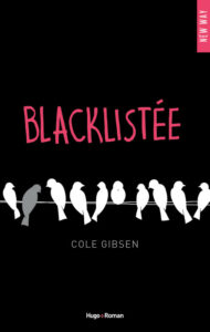 Blacklistée, Cole Gibsen, Hugo roman
