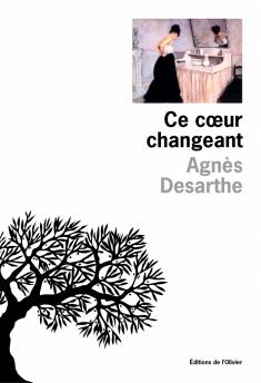 Ce cœur changeant, Agnès Desarthe, L'Olivier