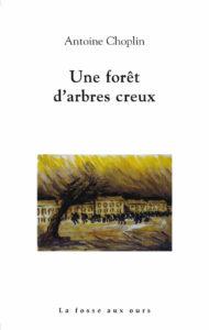 Une forêt d'arbres creux, Antoine Choplin, La fosse aux ours