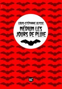 Medium les jours de pluie, Louis-Stéphane Ulysse, Le Serpent à plumes