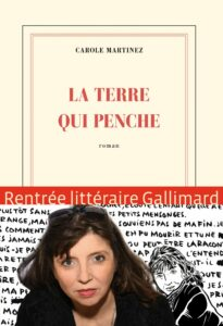 La Terre qui penche, Carole Martinez, Gallimard