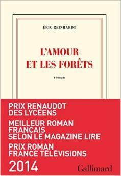 L'amour et les forêts, Eric Reinhardt, Gallimard