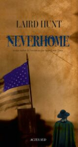 Neverhome, Laird Hunt, Actes Sud,